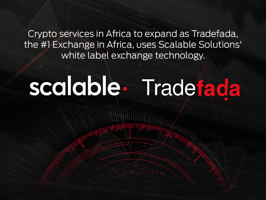 Crypto Africa Tradefada uses Scalable Technology